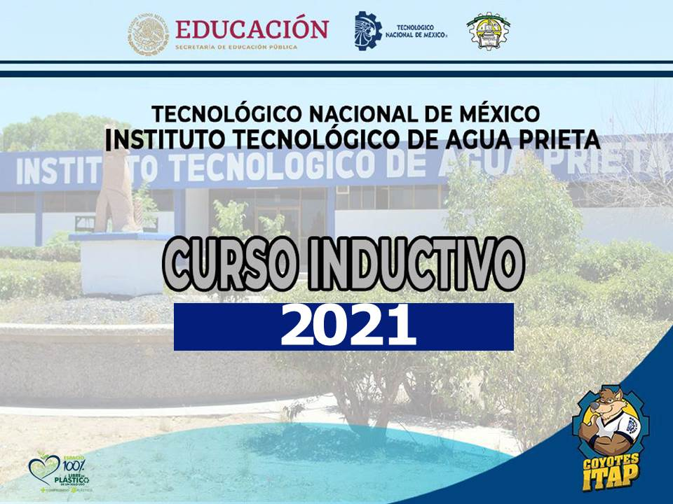 CURSO DE INDUCCIÓN VIRTUAL PARA LOS ESTUDIANTES DE PRIMER Y TERCER SEMESTRE EN EL TECNM CAMPUS AGUA PRIETA